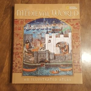THE MEDIEVAL WORLD AN ILLUSTRATED ATLAS NAT GEO